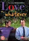 Love or Whatever (2014) Poster #1 Thumbnail