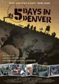 5 Days in Denver (2012) Poster #1 Thumbnail