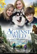 Against the Wild (2014) Poster #1 Thumbnail