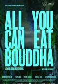 All You Can Eat Buddha (2017) Poster #1 Thumbnail
