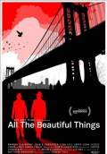 All the Beautiful Things (2014) Poster #1 Thumbnail
