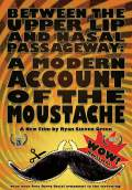 Between the Upper Lip and Nasal Passageway: A Modern Account of the Moustache (2010) Poster #1 Thumbnail