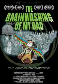 The Brainwashing of My Dad (2016) Poster #1 Thumbnail