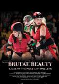 Brutal Beauty: Tales of the Rose City Rollers (2010) Poster #1 Thumbnail