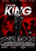 Call Me King (2014) Poster #1 Thumbnail
