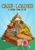 Carb-Loaded: A Culture Dying to Eat (2014) Poster #1 Thumbnail