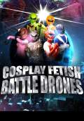 Cosplay Fetish Battle Drones (2013) Poster #1 Thumbnail