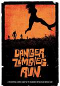 Danger. Zombies. Run. (2010) Poster #1 Thumbnail