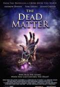 The Dead Matter (2010) Poster #1 Thumbnail