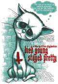 Died Young, Stayed Pretty (2009) Poster #1 Thumbnail