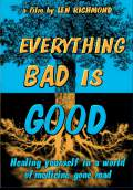 Everything Bad is Good (2009) Poster #1 Thumbnail