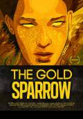 The Gold Sparrow (2013) Poster #1 Thumbnail