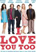 I Love You Too (2010) Poster #1 Thumbnail