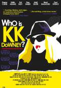 Who Is KK Downey? (2008) Poster #1 Thumbnail