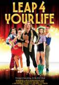 Leap 4 Your Life (2013) Poster #1 Thumbnail
