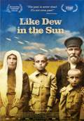 Like Dew in the Sun (2016) Poster #1 Thumbnail