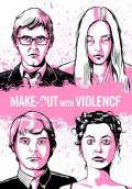 Make-Out with Violence (2009) Poster #4 Thumbnail