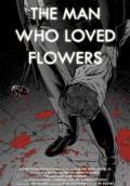 The Man Who Loved Flowers (2015) Poster #1 Thumbnail