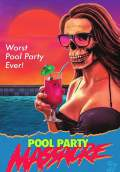 Pool Party Massacre (2018) Poster #1 Thumbnail