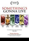 Something's Gonna Live (2009) Poster #1 Thumbnail