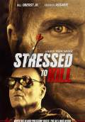 Stressed to Kill (2017) Poster #1 Thumbnail