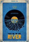 Take Me to the River (2014) Poster #1 Thumbnail