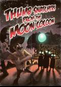 Thumb Snatchers from the Moon Cocoon (2012) Poster #1 Thumbnail