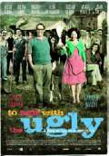 To Hell with the Ugly (2010) Poster #1 Thumbnail