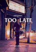 Too Late (2016) Poster #1 Thumbnail