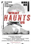 What Haunts Us (2018) Poster #1 Thumbnail