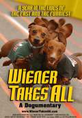 Wiener Takes All: A Dogumentary (2009) Poster #1 Thumbnail