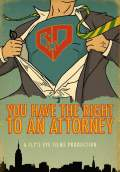 You Have the Right to an Attorney (2011) Poster #1 Thumbnail