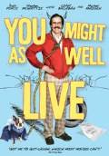 You Might as Well Live (2009) Poster #2 Thumbnail