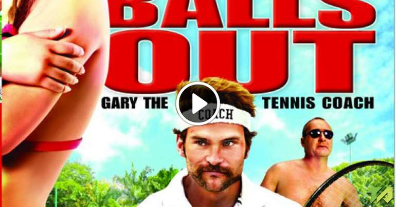 Balls Out Gary The Tennis Coach Red Band Trailer 2009