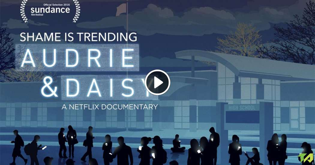 audrie and daisy a documentary by netflix the issue of blaming and shaming rape victims Girl-power documentaries to stream on netflix now audrie & daisy is hard to watch can't be what you can't see, but we are hopeful that this is an issue.