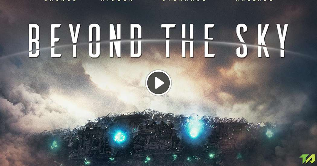 Beyond The Sky Trailer (2018)