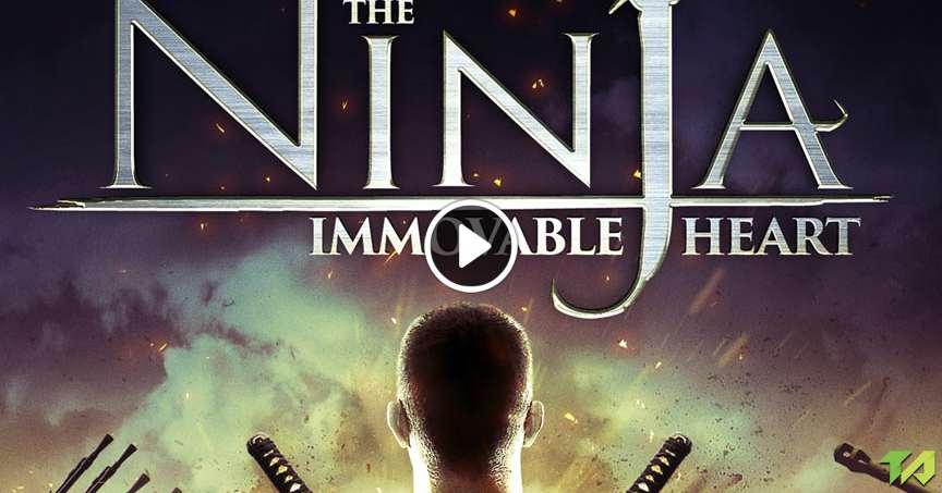 The Ninja Immovable Heart Trailer