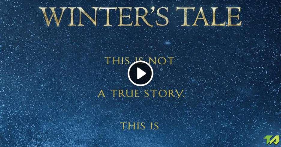 WinterS Tale Trailer