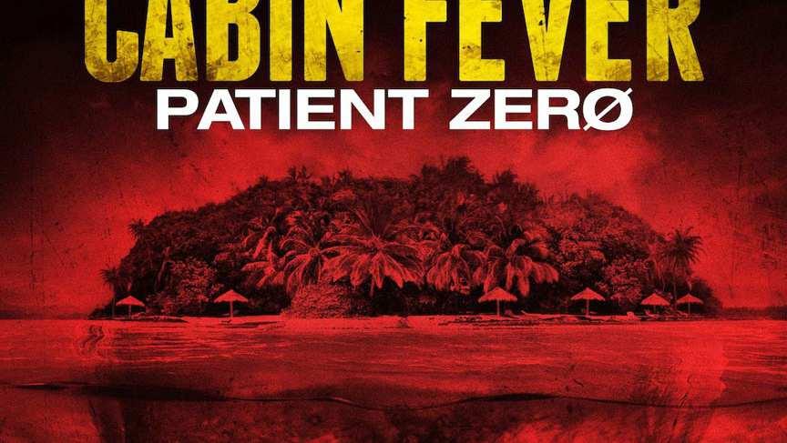Cabin Fever Patient Zero Feature Trailer 2014