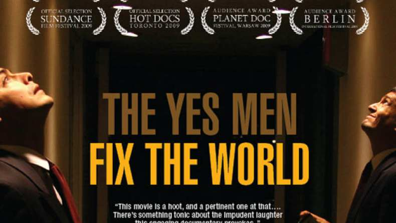 yes men fix the world ethics This year at the sundance film festival, the yes men's new film, the yes men fix the world, highlights the group's illustrious pranks why entertainment and social activism are not mutually exclusive: a conversation with the yes men about commercial exploitation and legal ethics.